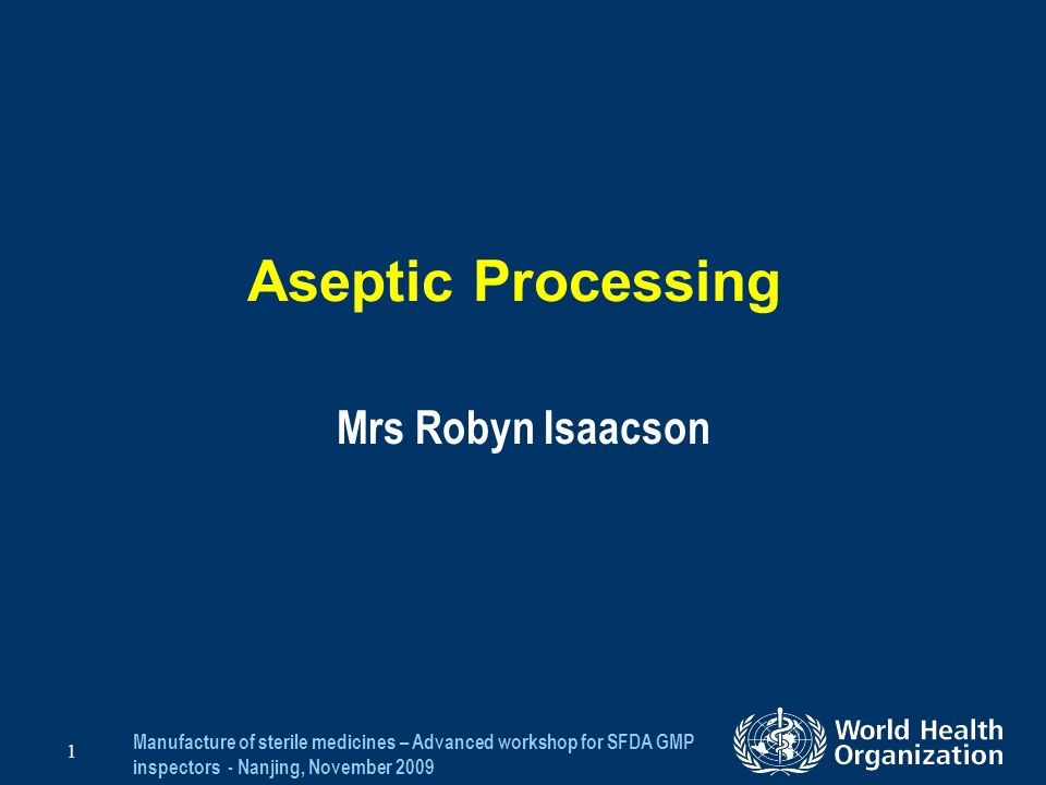 Aseptic Processing Mrs Robyn Isaacson