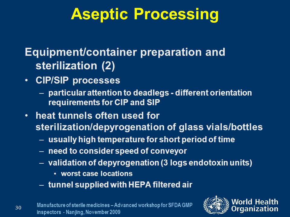 Aseptic Processing Equipment/container preparation and sterilization (2) CIP/SIP processes.
