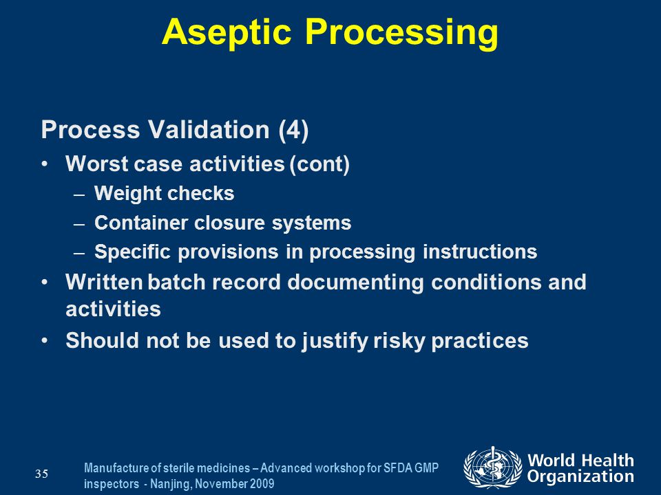 Aseptic Processing Process Validation (4) Worst case activities (cont)