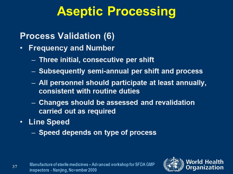 Aseptic Processing Process Validation (6) Frequency and Number