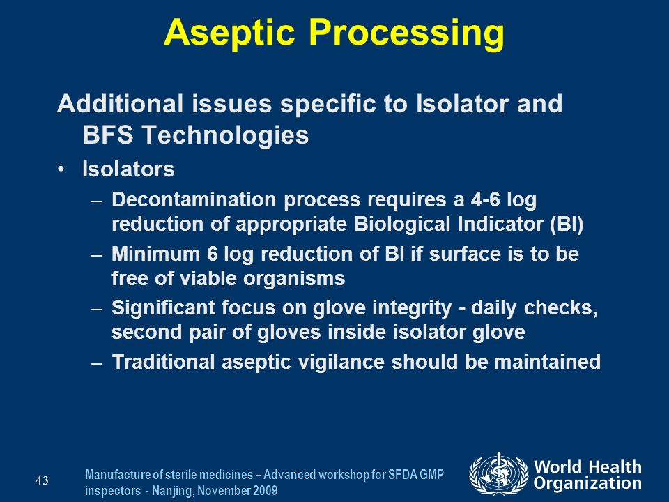 Aseptic Processing Additional issues specific to Isolator and BFS Technologies. Isolators.