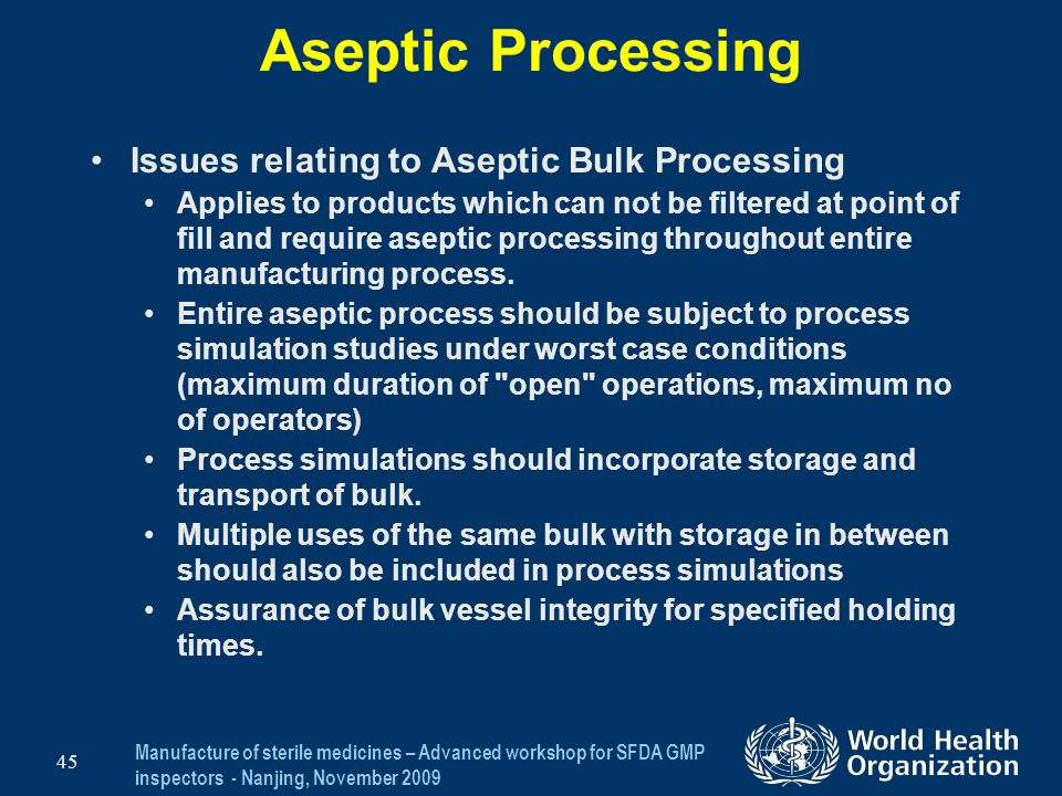 Aseptic Processing Issues relating to Aseptic Bulk Processing