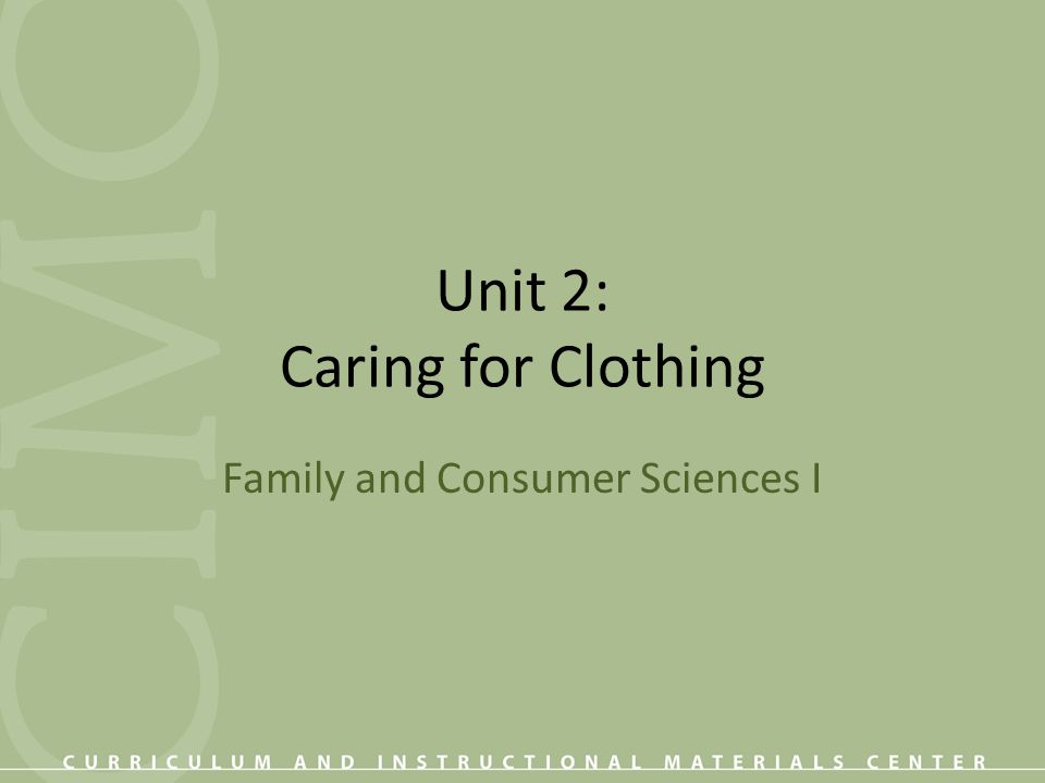 Unit 2: Caring for Clothing