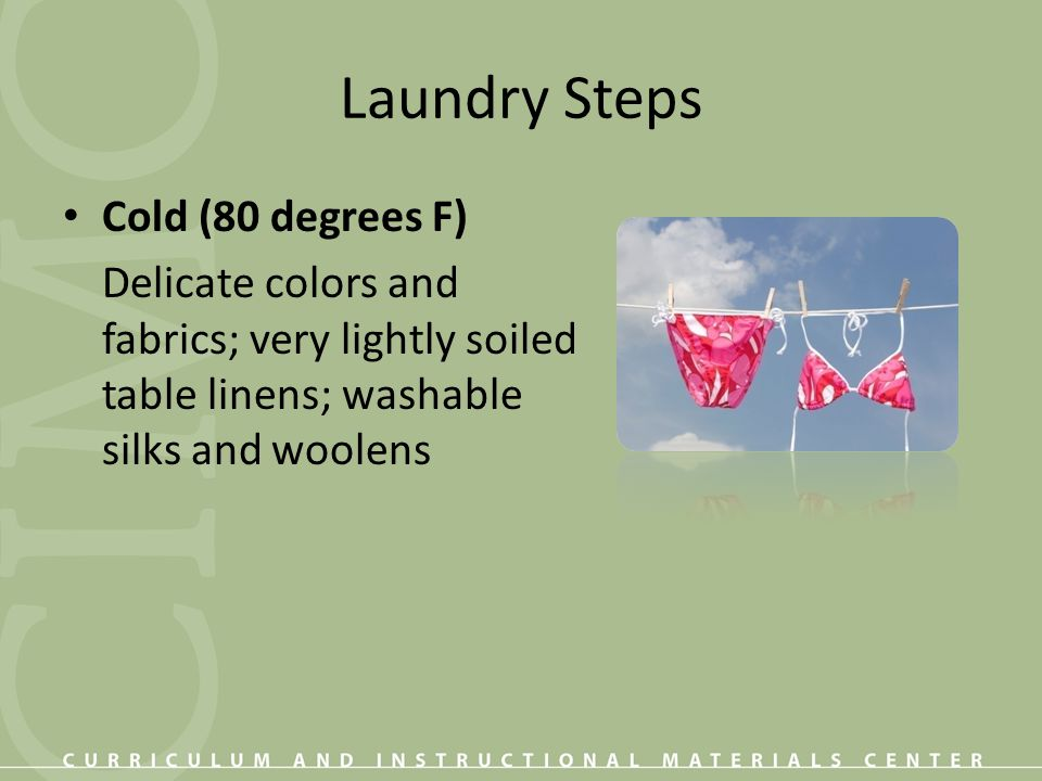 Laundry Steps Cold (80 degrees F)