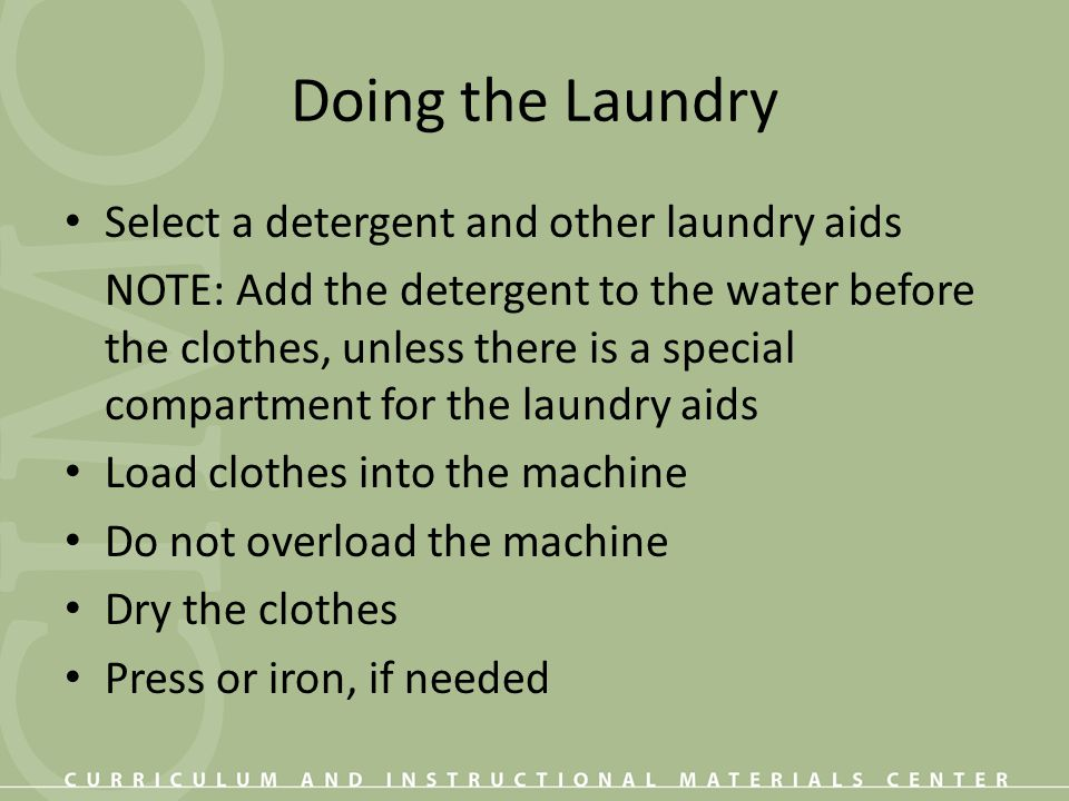 Doing the Laundry Select a detergent and other laundry aids