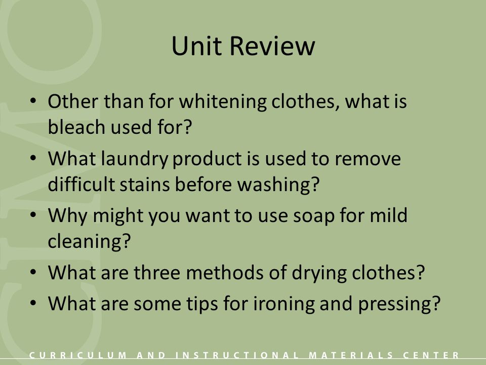 Unit Review Other than for whitening clothes, what is bleach used for
