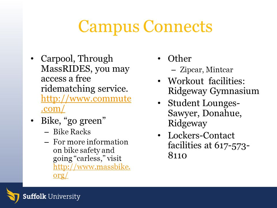 Campus Connects Carpool, Through MassRIDES, you may access a free ridematching service. http://www.commute.com/