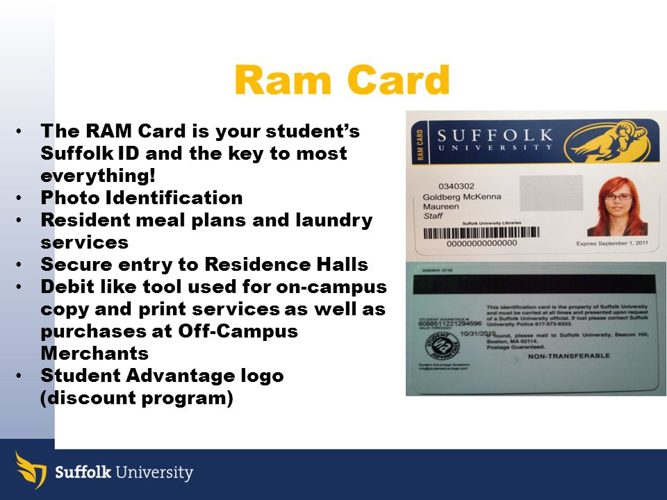 Ram Card The RAM Card is your student's Suffolk ID and the key to most everything! Photo Identification.