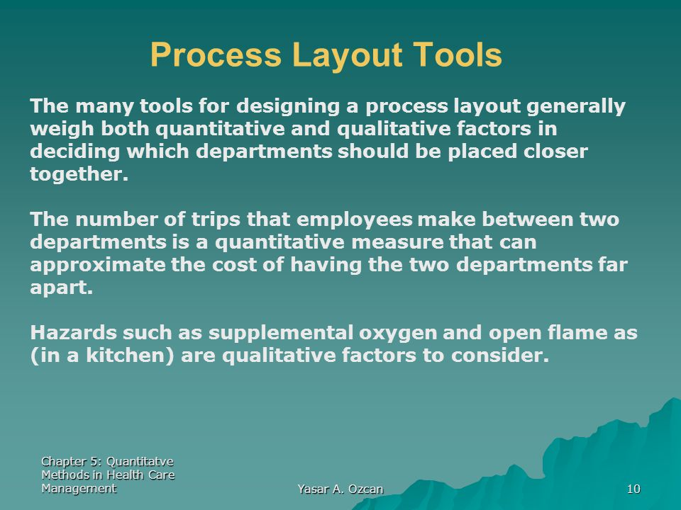 Process Layout Tools The many tools for designing a process layout generally. weigh both quantitative and qualitative factors in.