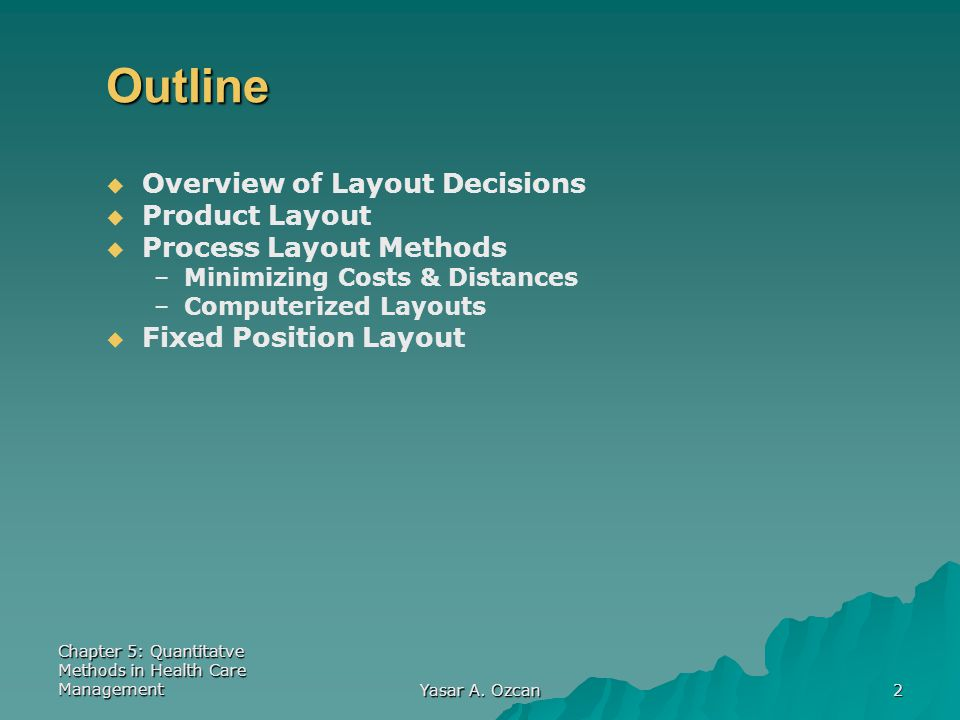 Outline Overview of Layout Decisions Product Layout