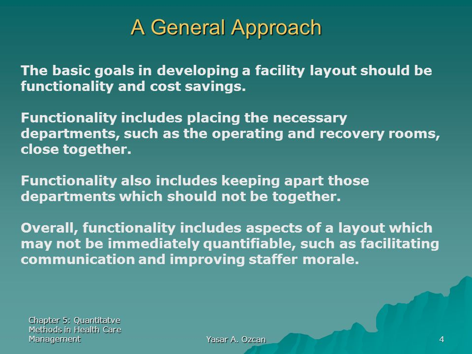 A General Approach The basic goals in developing a facility layout should be. functionality and cost savings.