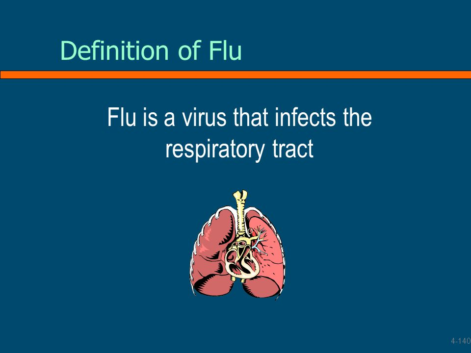 Flu is a virus that infects the respiratory tract