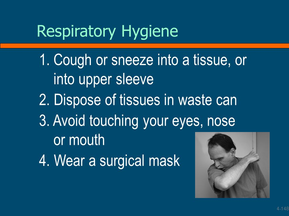 Cough or sneeze into a tissue, or into upper sleeve