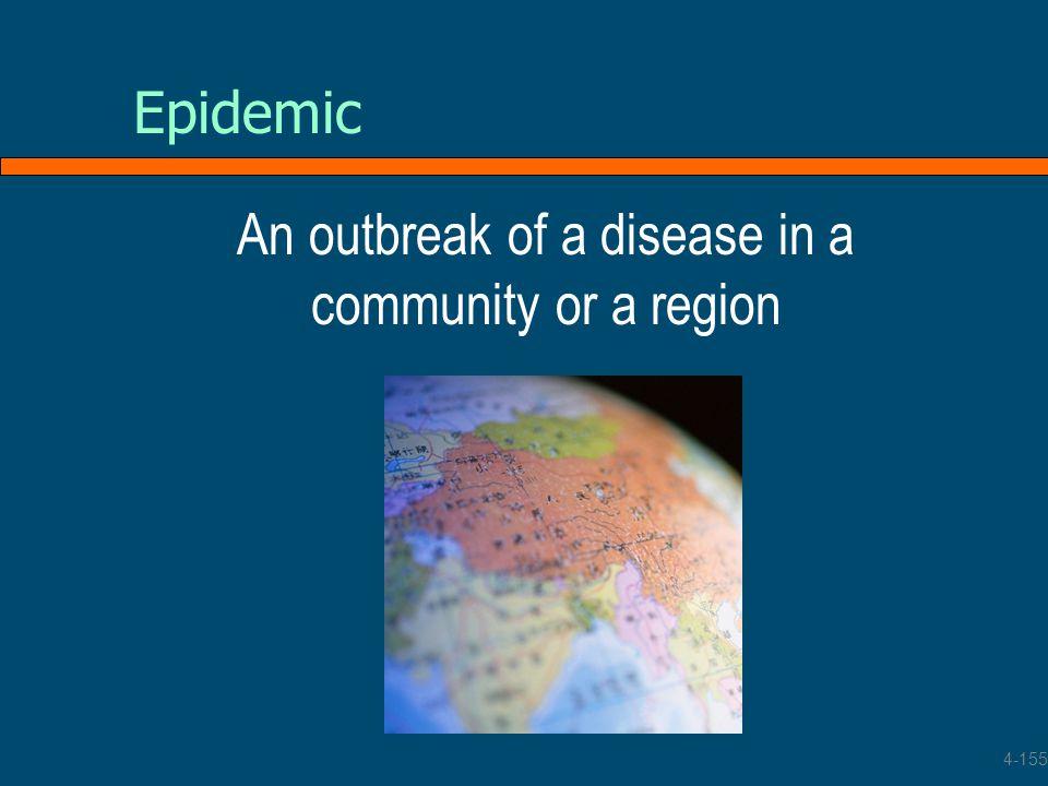 An outbreak of a disease in a community or a region