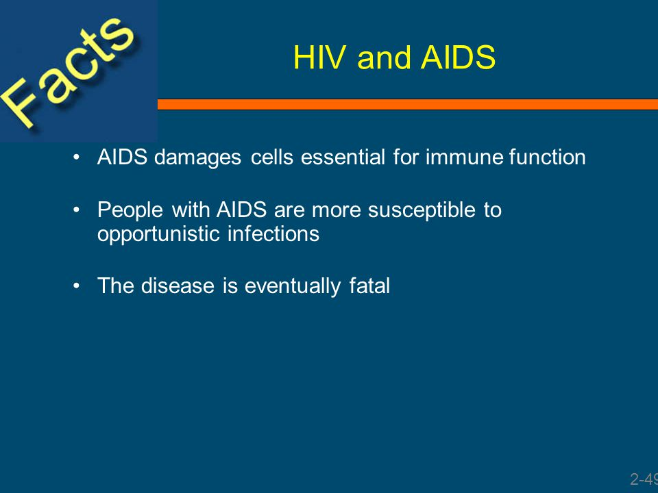 HIV and AIDS AIDS damages cells essential for immune function
