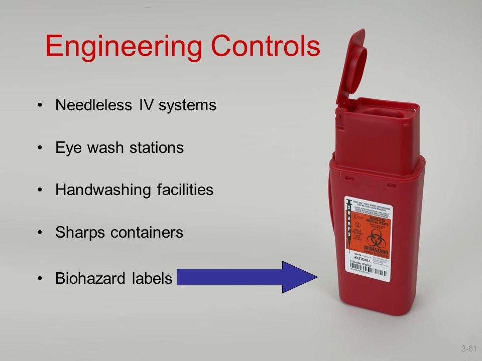 Engineering Controls Needleless IV systems Eye wash stations