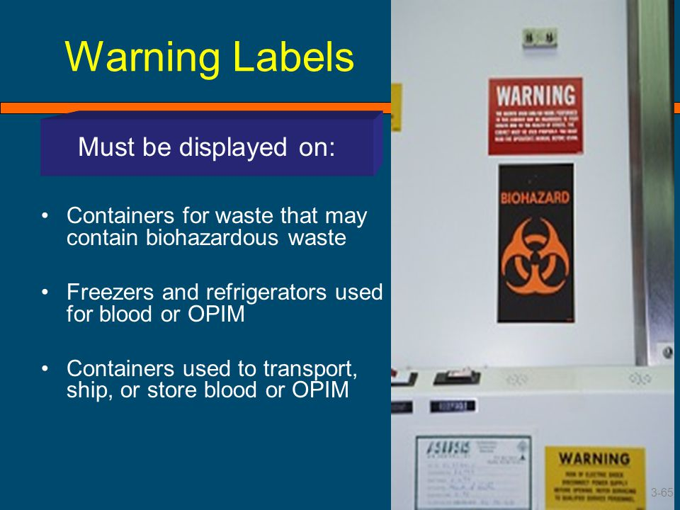Warning Labels Must be displayed on: Must be displayed on: