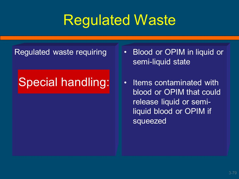 Regulated Waste Special handling: Regulated waste requiring