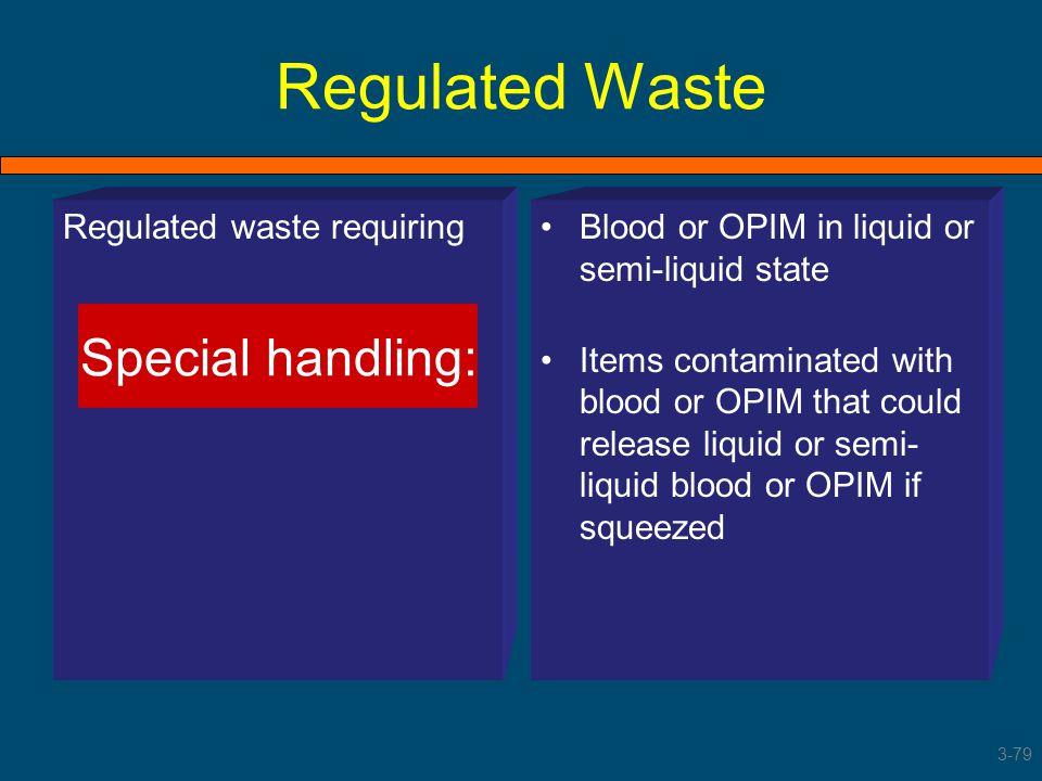 Regulated Waste Special handling: Regulated waste requiring