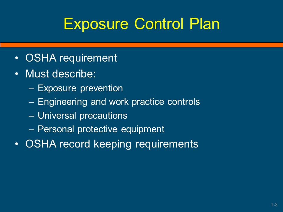 Exposure Control Plan OSHA requirement Must describe: