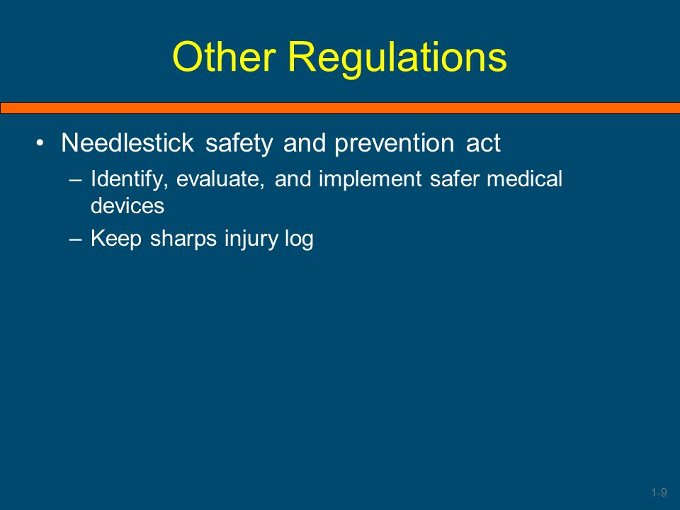 Other Regulations Needlestick safety and prevention act