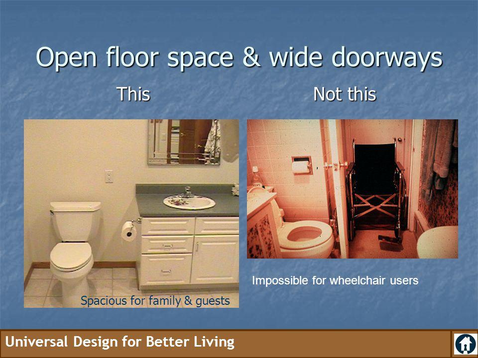 Open floor space & wide doorways