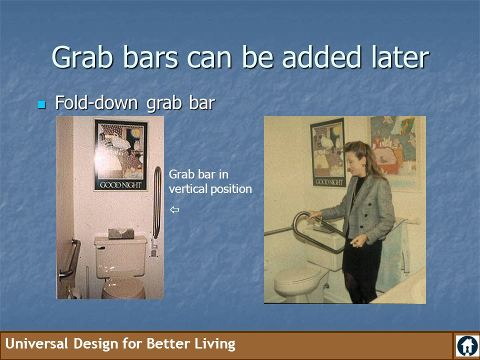 Grab bars can be added later