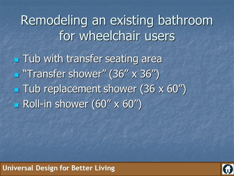 Remodeling an existing bathroom for wheelchair users