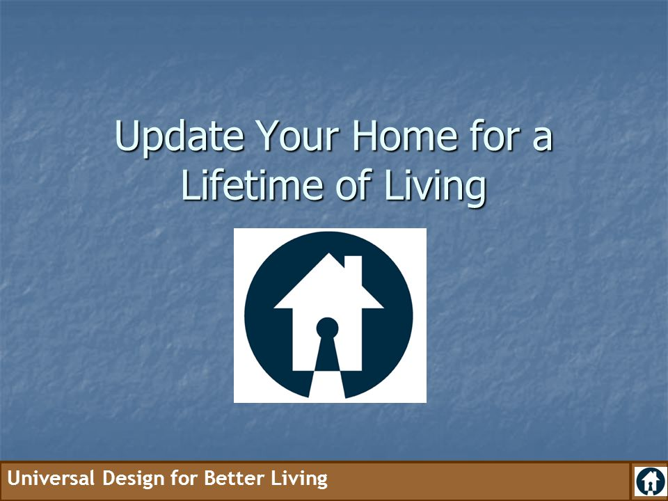 Update Your Home for a Lifetime of Living