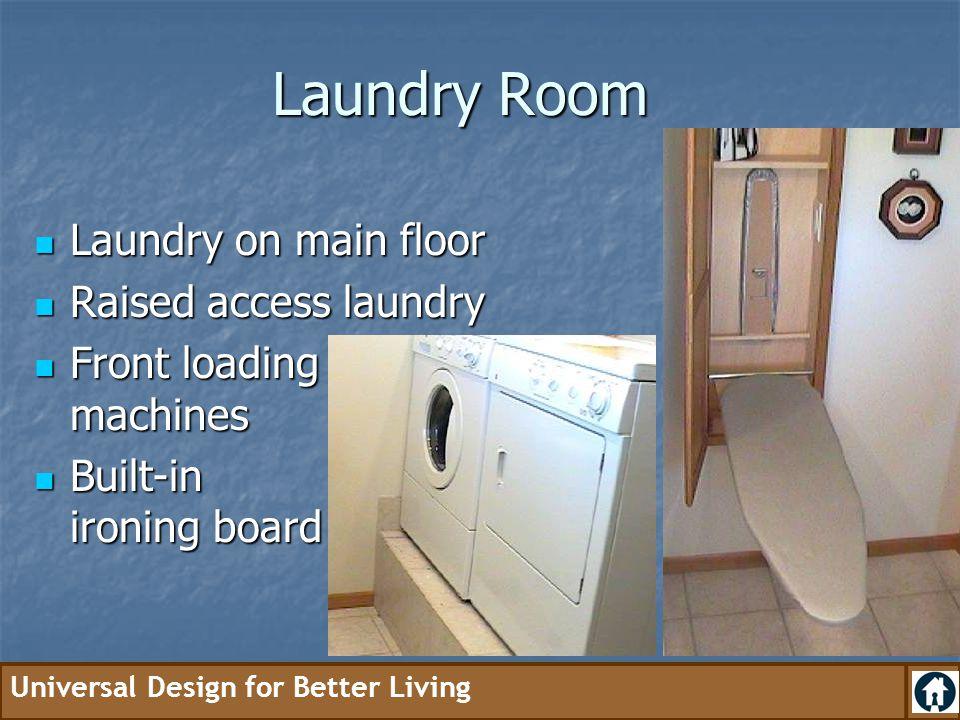 Laundry Room Laundry on main floor Raised access laundry