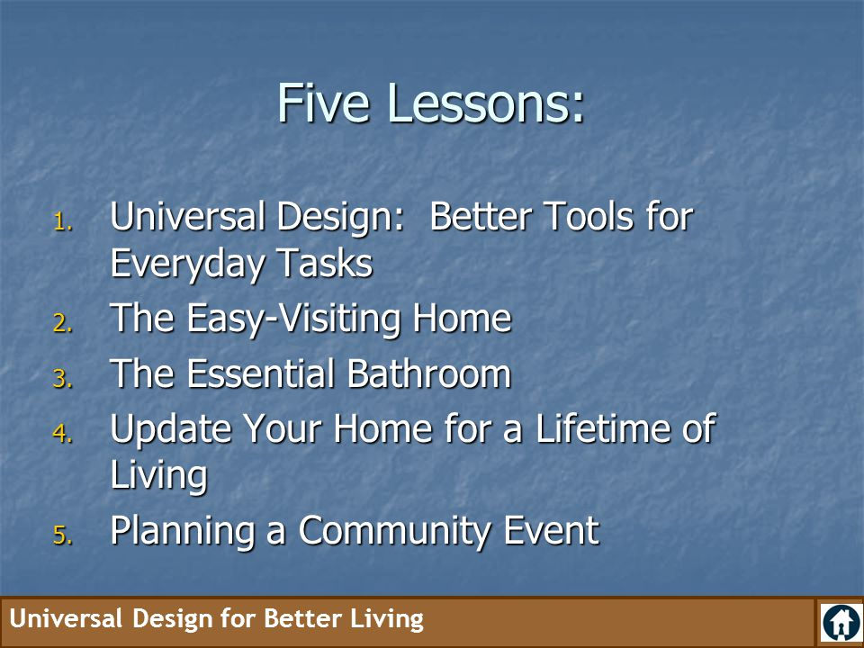 Five Lessons: Universal Design: Better Tools for Everyday Tasks