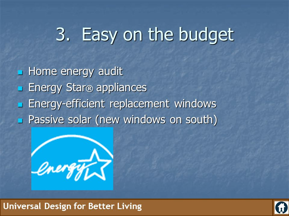 3. Easy on the budget Home energy audit Energy Star® appliances