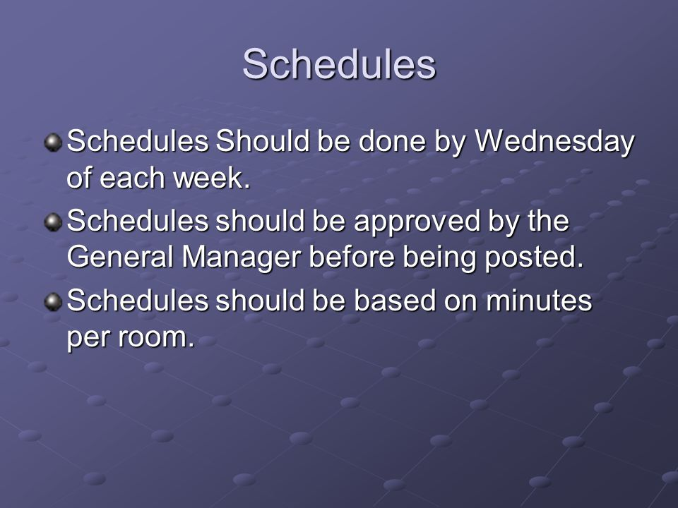 Schedules Schedules Should be done by Wednesday of each week.