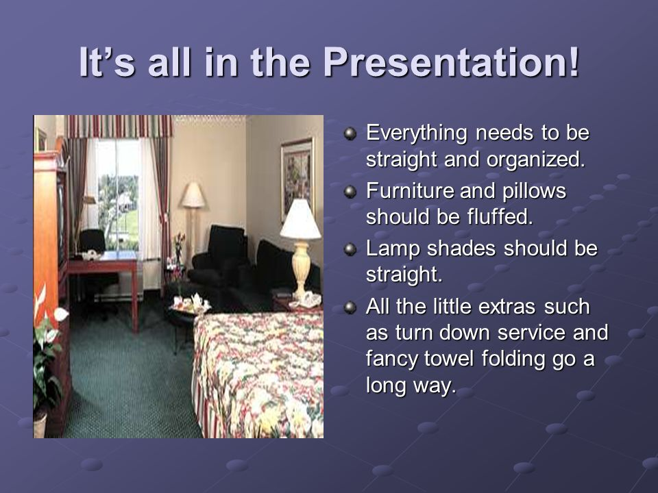 It's all in the Presentation!
