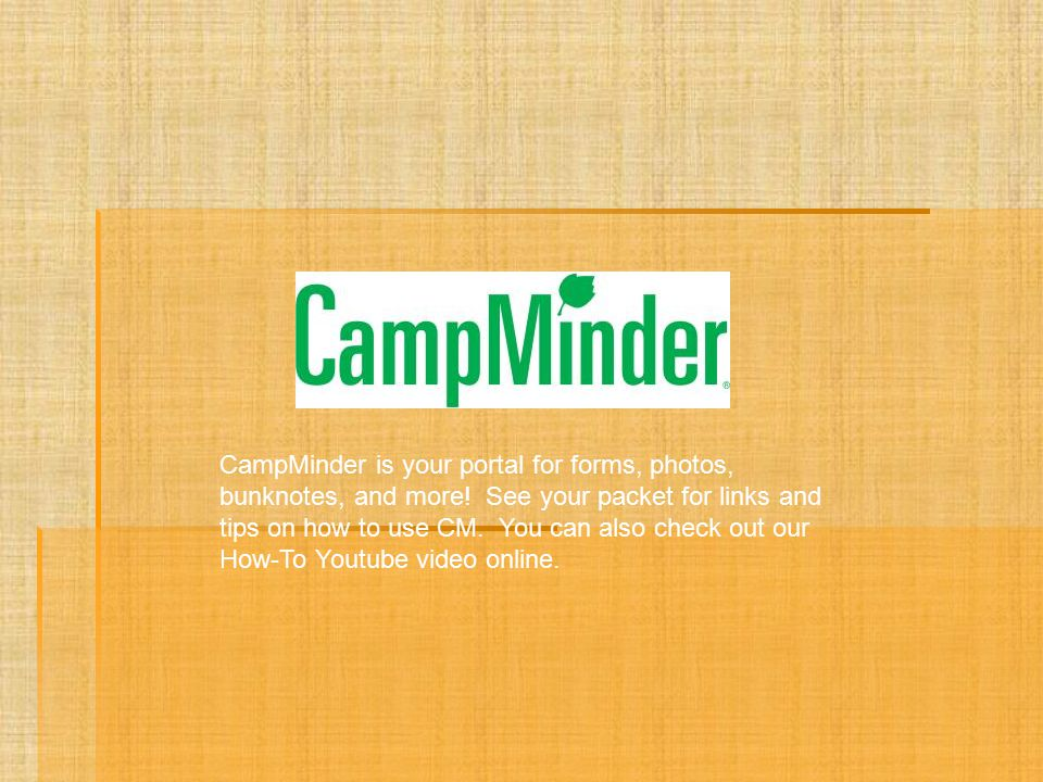 CampMinder is your portal for forms, photos, bunknotes, and more