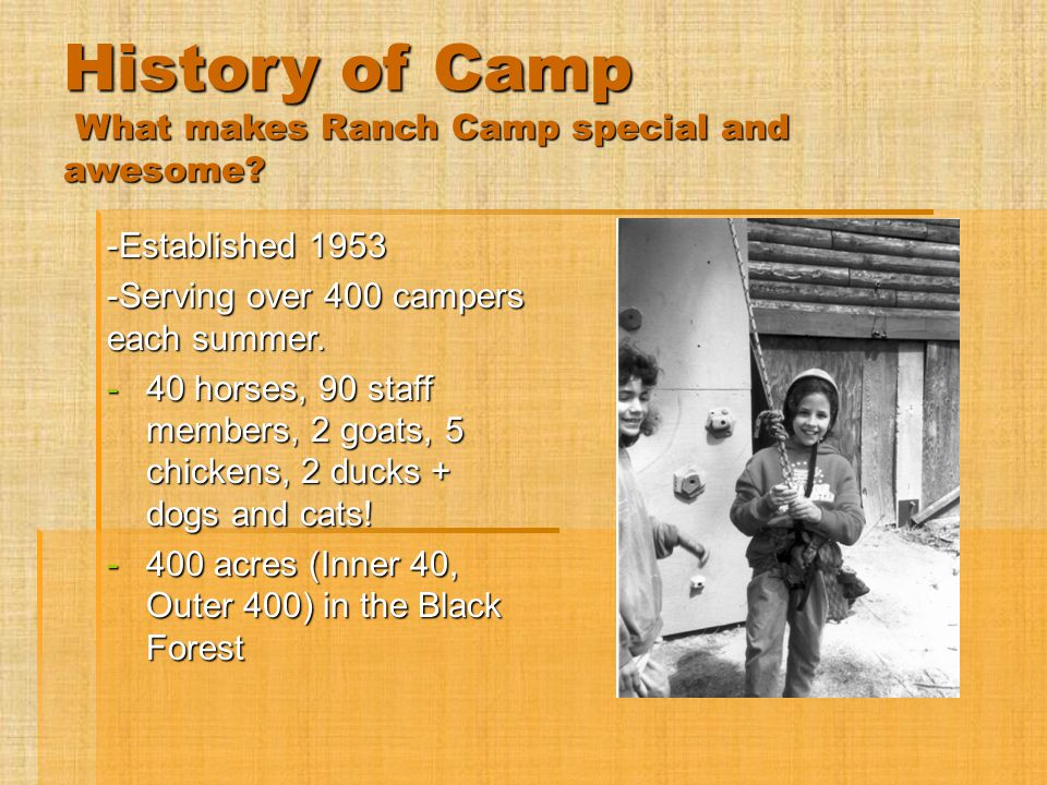 History of Camp What makes Ranch Camp special and awesome