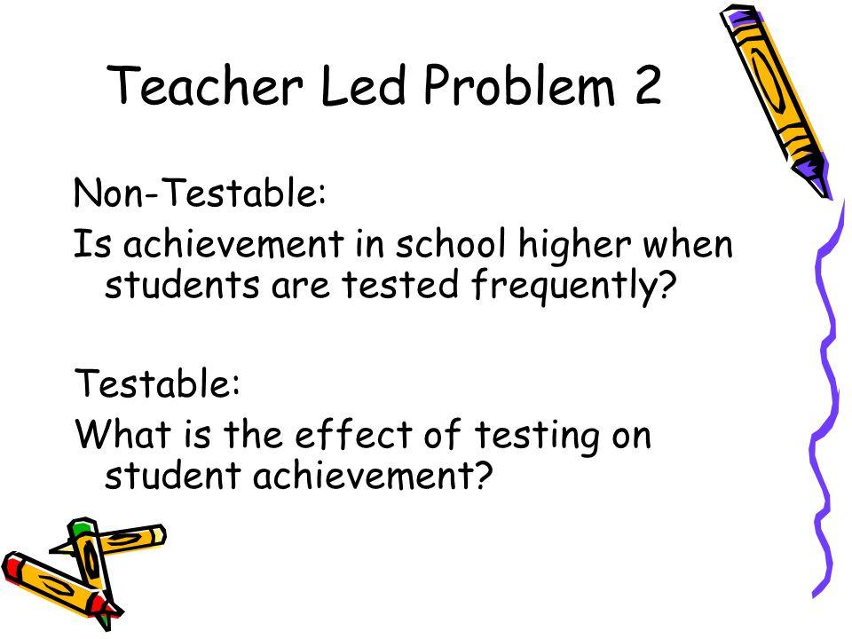 Teacher Led Problem 2 Non-Testable: