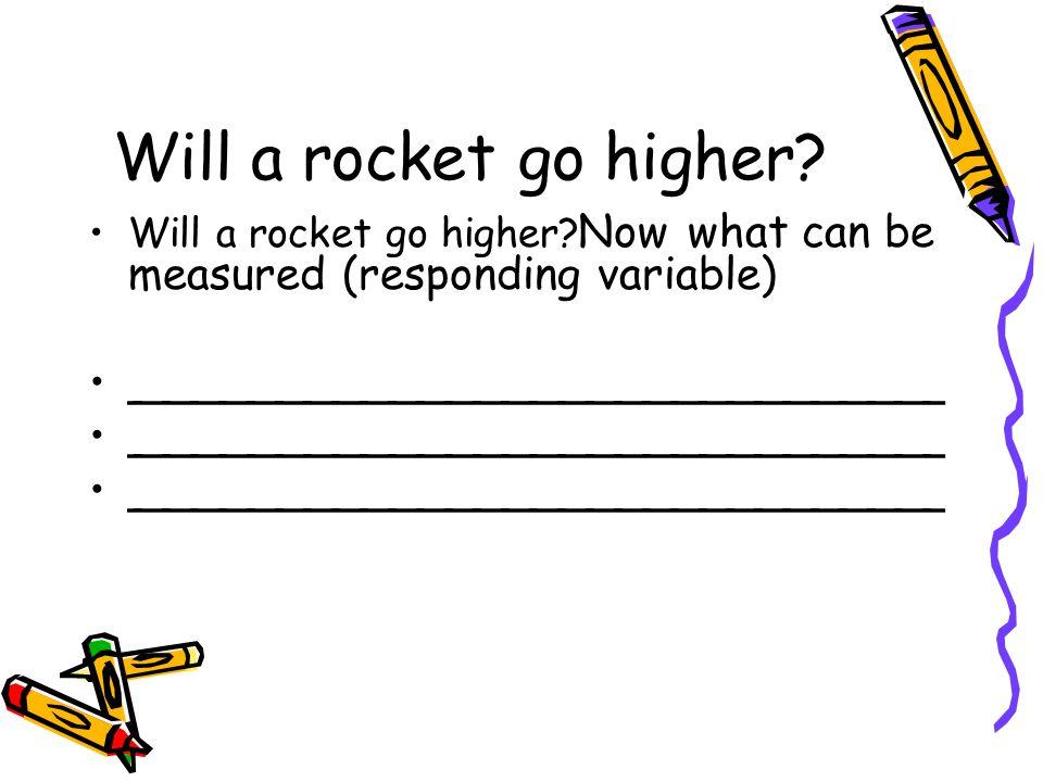Will a rocket go higher _____________________________