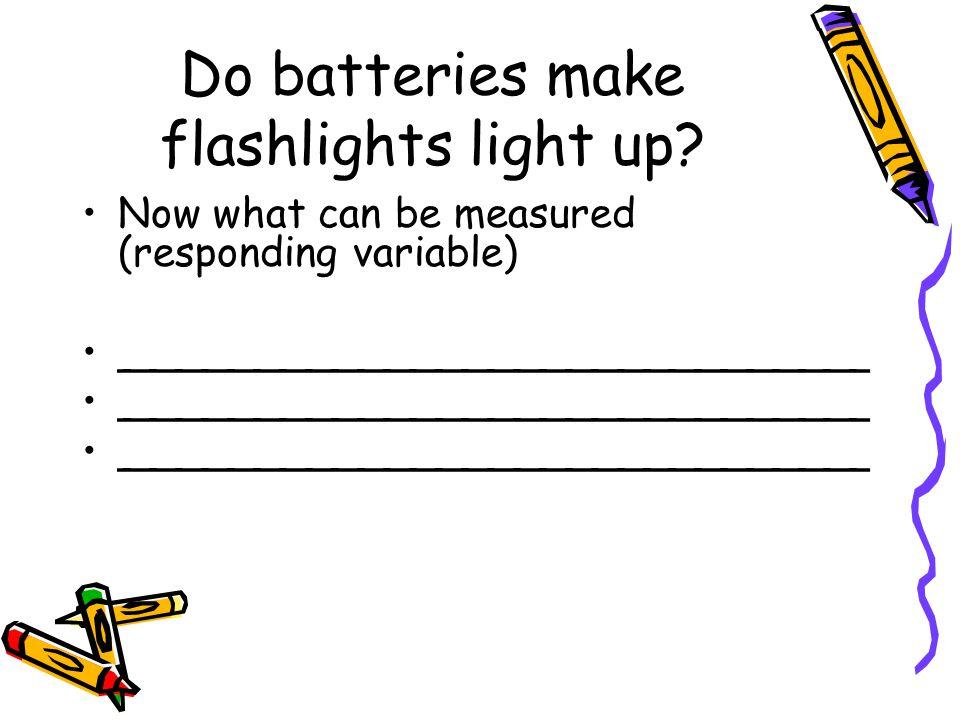 Do batteries make flashlights light up