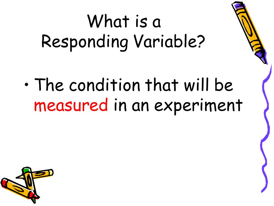 What is a Responding Variable