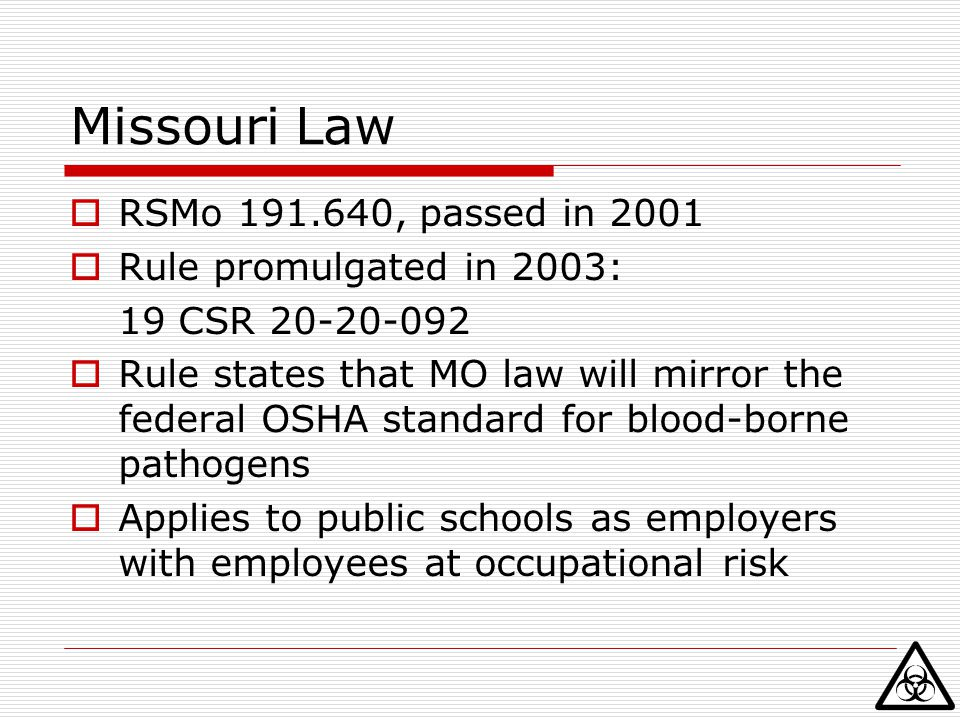 Missouri Law RSMo 191.640, passed in 2001 Rule promulgated in 2003: