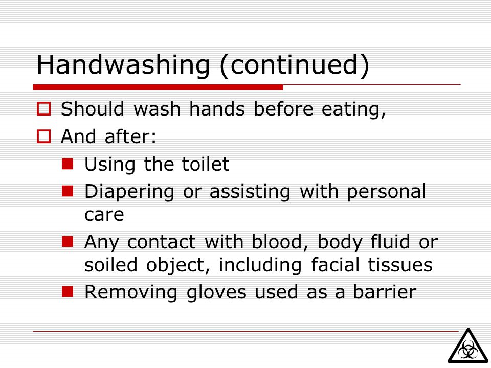 Handwashing (continued)