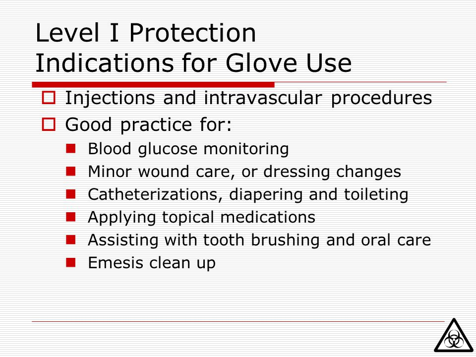 Level I Protection Indications for Glove Use