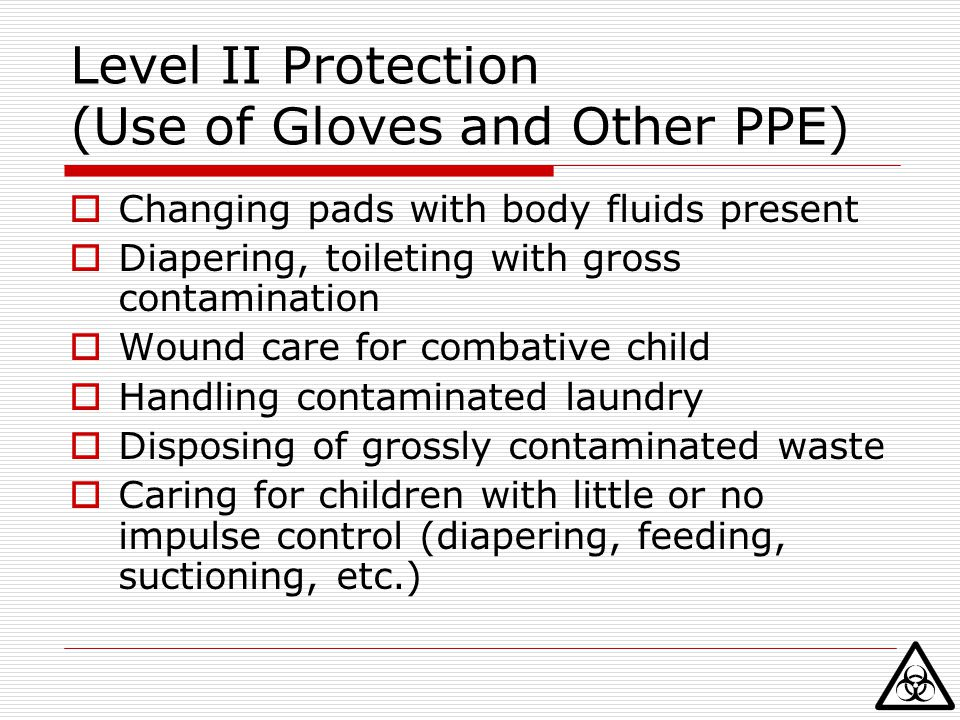 Level II Protection (Use of Gloves and Other PPE)