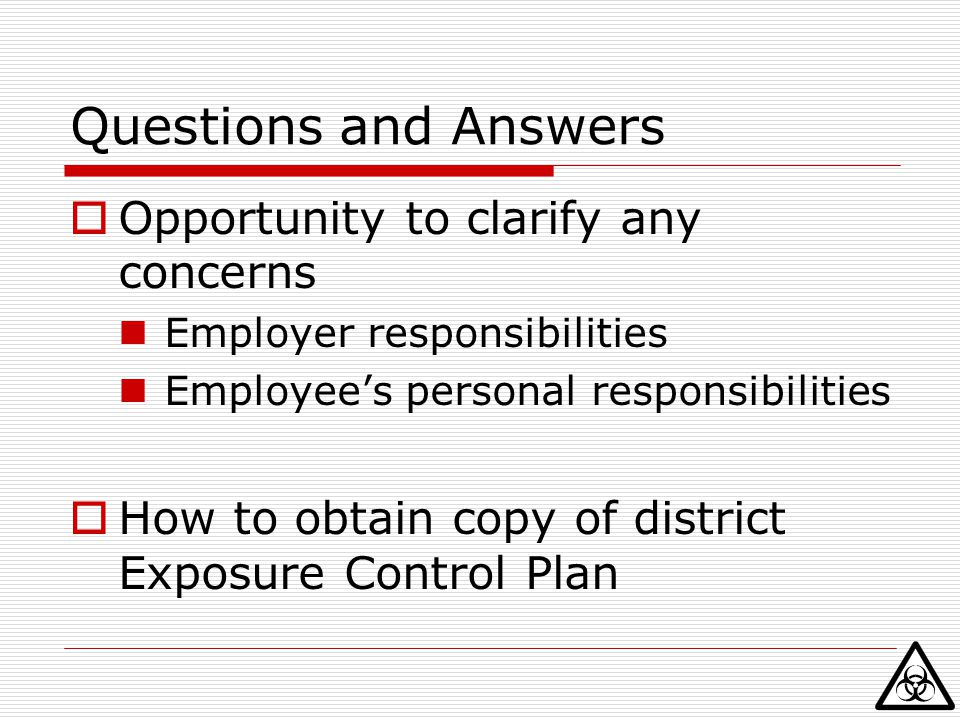 Questions and Answers Opportunity to clarify any concerns