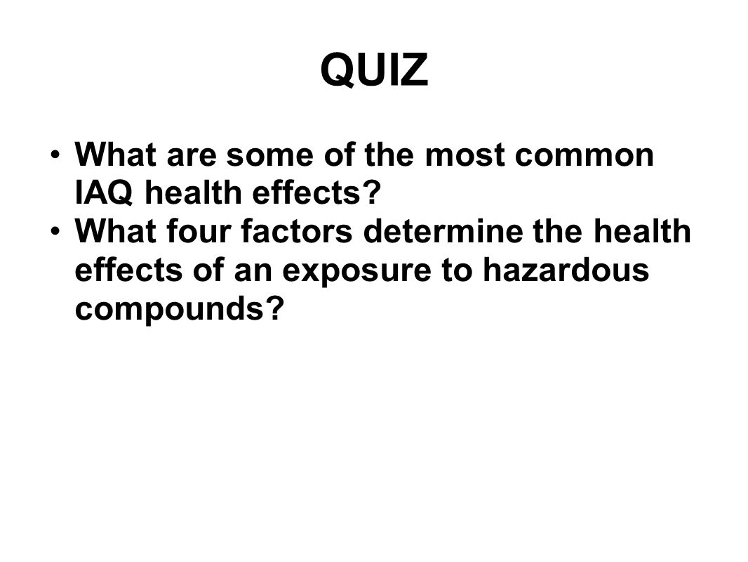QUIZ What are some of the most common IAQ health effects