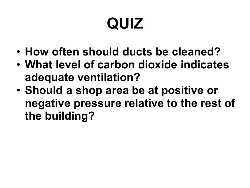 QUIZ How often should ducts be cleaned