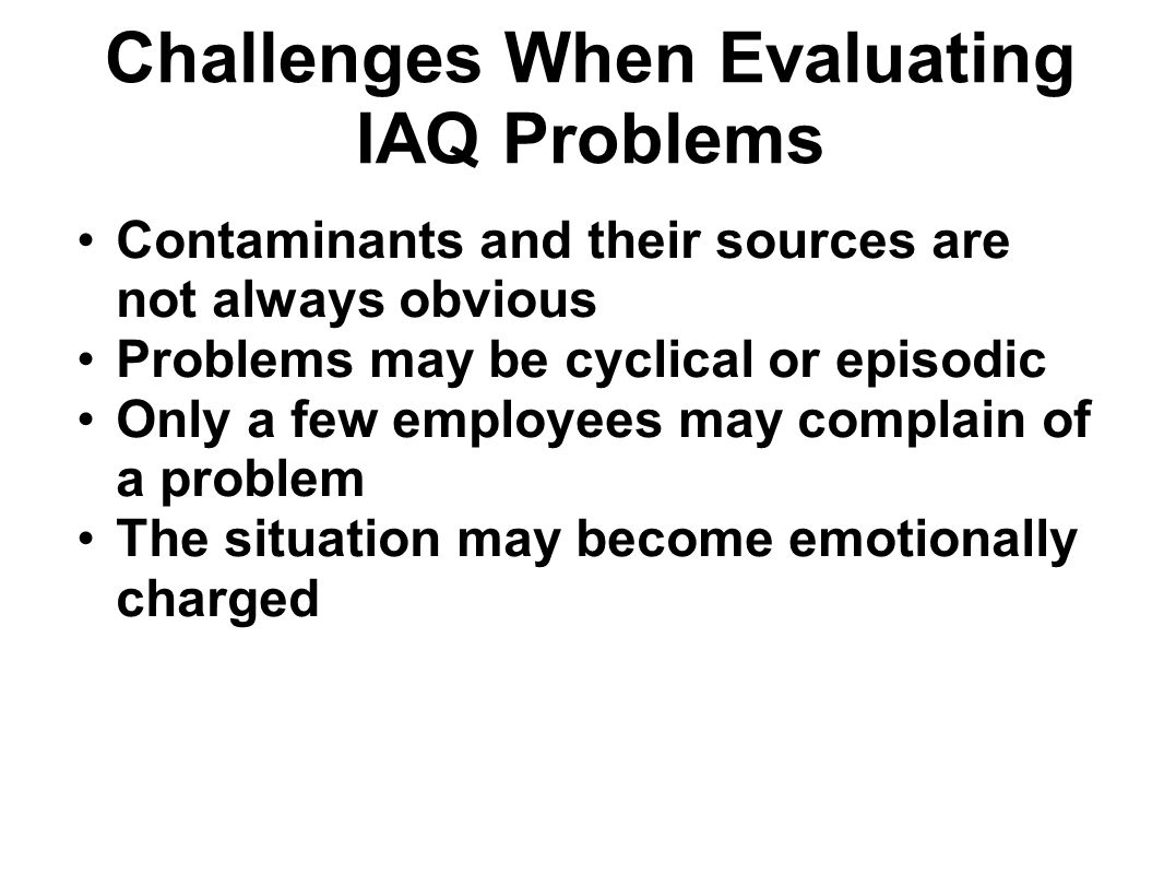 Challenges When Evaluating IAQ Problems
