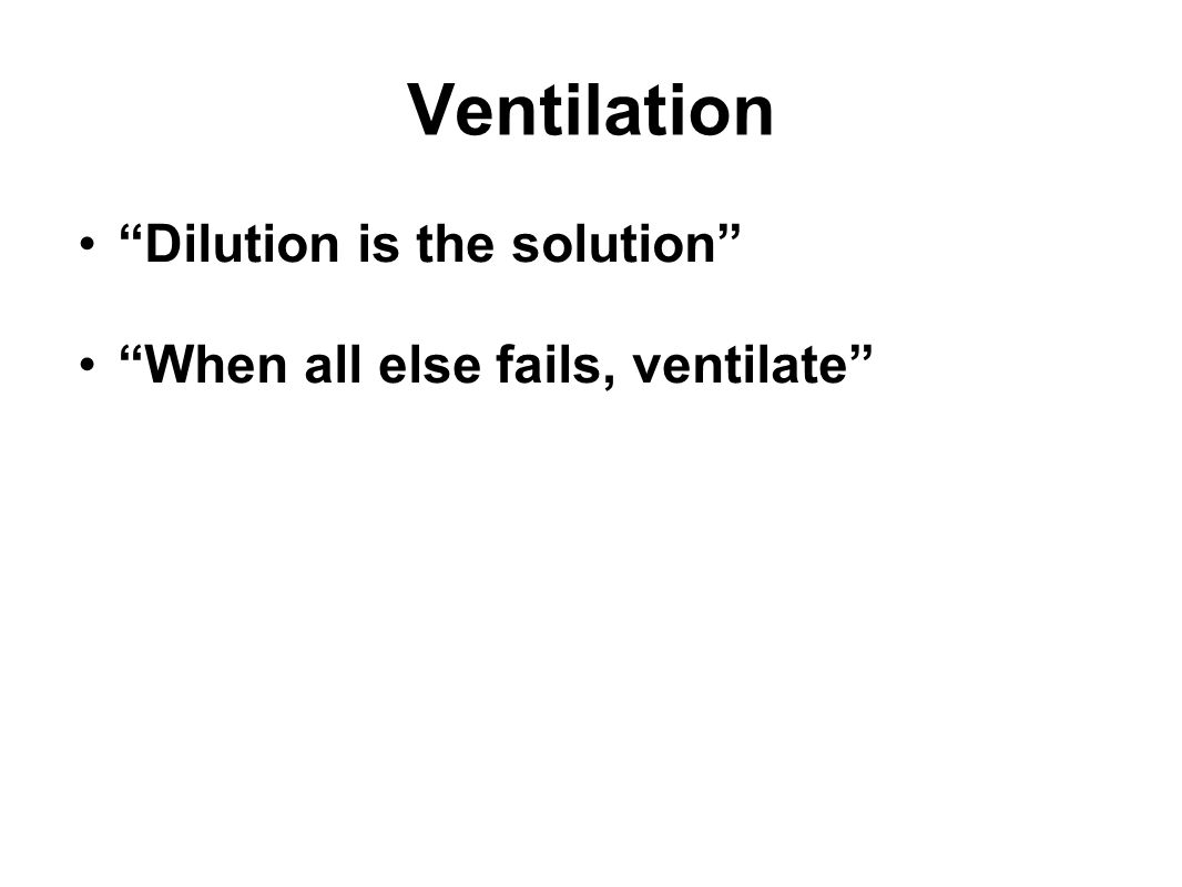 Ventilation Dilution is the solution