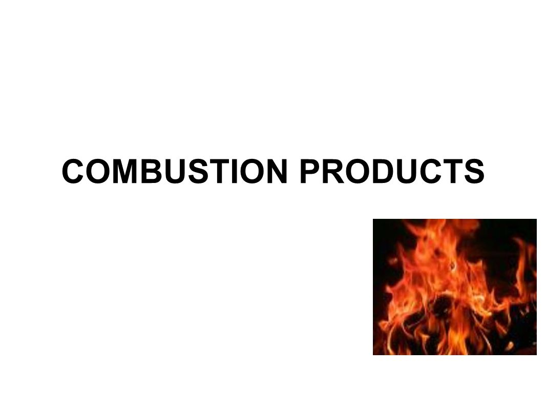 COMBUSTION PRODUCTS